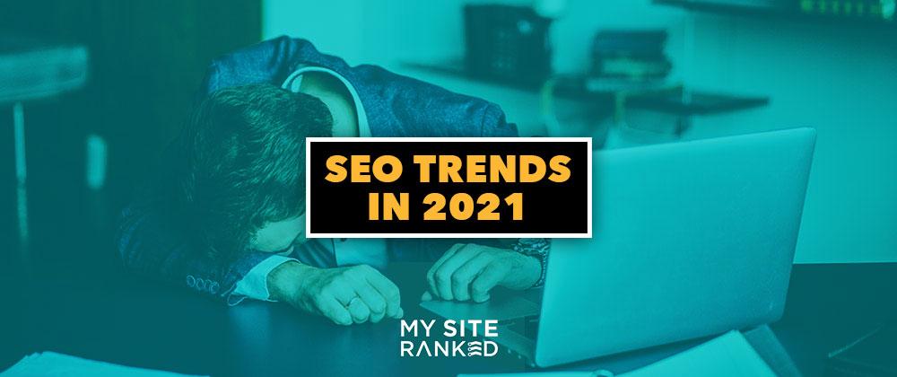 top SEO trends 2021